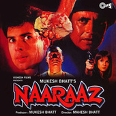 Naaraaz (Original Motion Picture Soundtrack) by Various Artists