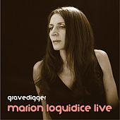 Gravedigger (Live) by Marion Loguidice