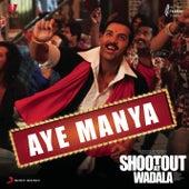 Aye Manya (From