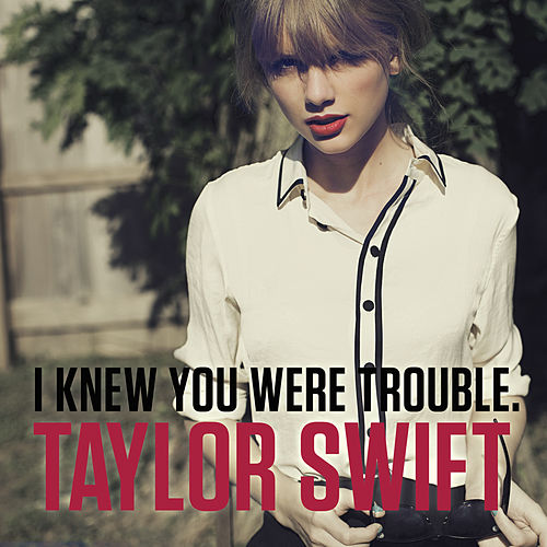 I Knew You Were Trouble. von Taylor Swift