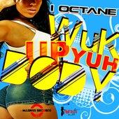 Wuk Up Yuh Body - Single by I-Octane