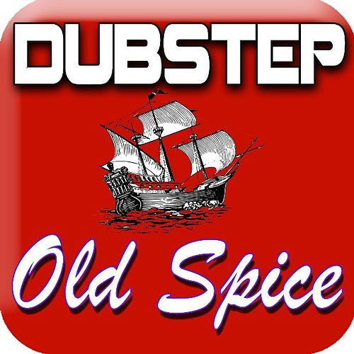 Old Spice Dubstep Theme Music Remix (feat. #1 Dubstep Beats) by Royalty Free Music Factory