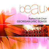 Georgian Lyric Songs by Rustavi Folk Choir