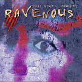 Mass Mental Cruelty by Ravenous