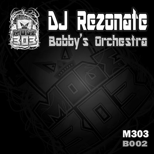 Bobby's Orchestra by Dj Rezonate