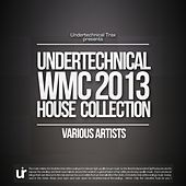 Undertechnical WMC 2013 House Music Collection - EP by Various Artists