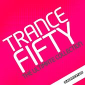 Trance 50 - The Ultimate Collection - EP by Various Artists