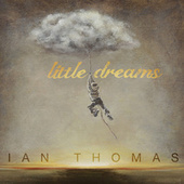 Little Dreams by Ian Thomas