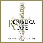 Republica Cafe (By Bruno From Ibiza) by Various Artists