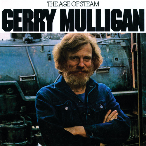 The Age Of Steam by Gerry Mulligan