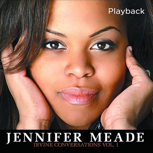 Divine Conversations, Vol. 1 (Playback) by Jennifer Meade