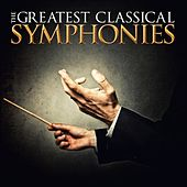 The Greatest Classical Symphonies by Various Artists