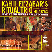 Live At The River East Art Center by Kahil El'Zabar's Ritual Trio