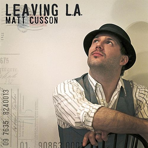 Leaving L.A. by Matt Cusson