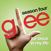 For Once In My Life (Glee Cast Version) by Glee Cast