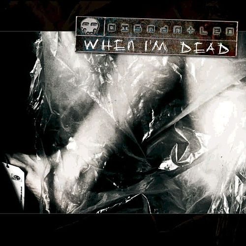 When Im Dead by Dismantled