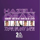 This Is My Life (The Almighty Mixes) by Hazell Dean