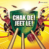 Chak De! Jeet Le! by Various Artists