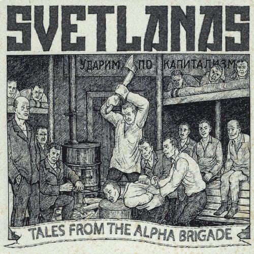 Tales from the Alpha Brigade by Svetlanas