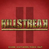 Killstreak II - Game Anthems Rock Out by Evolved