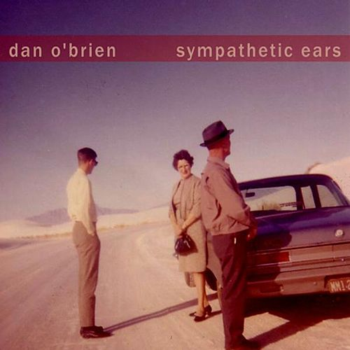 Sympathetic Ears by Dan O'Brien