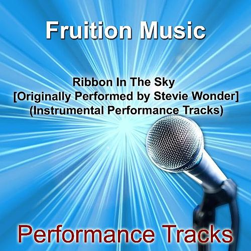 Ribbon in the Sky (Originally Performed by Stevie Wonder) [Instrumental Performance Tracks] by Fruition Music Inc.