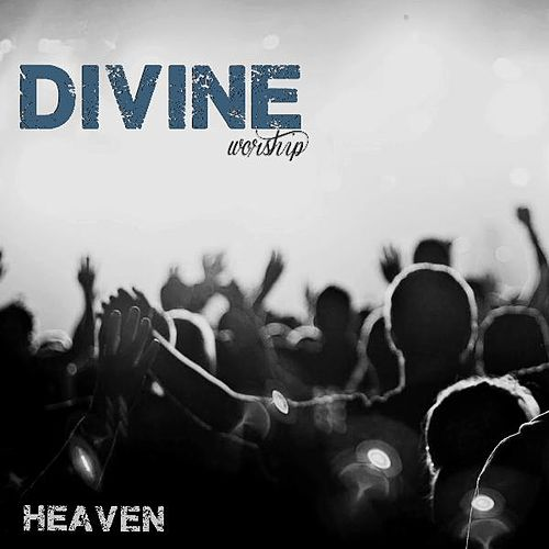 Heaven by Divine