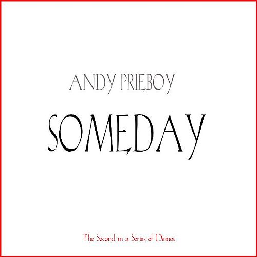 Someday by Andy Prieboy