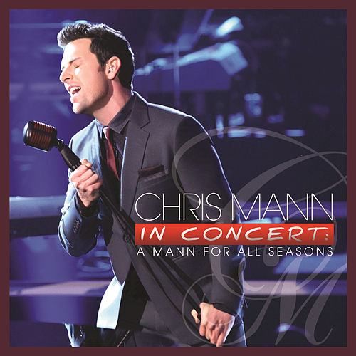 Chris Mann In Concert: A Mann For All Seasons by Chris Mann