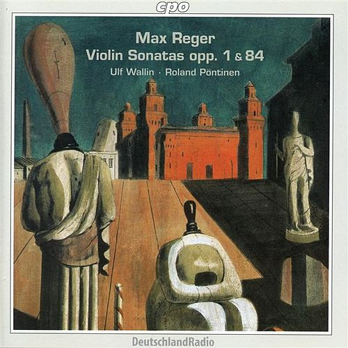 Reger: Complete Violin Sonatas, Vol. 1 by Ulf Wallin