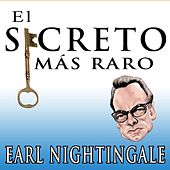 El Secreto Mas Raro - Earl Nightingale by Earl Nightingale