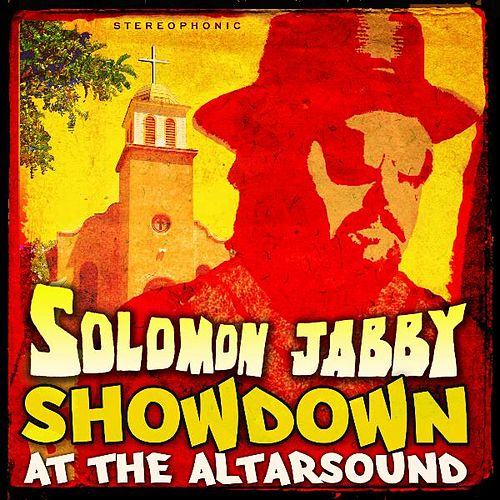 Showdown at the Altarsound (feat. Bobby Cressey) by Solomon Jabby