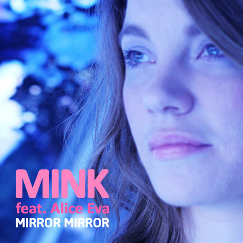 Mirror Mirror by Mink