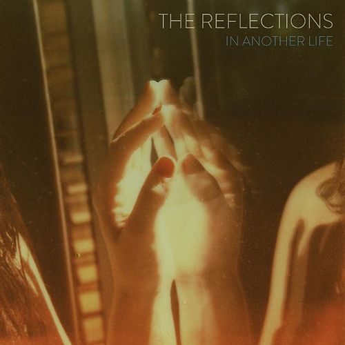 In Another Life by The Reflections