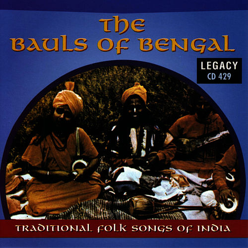 The Bauls Of Bengal: Traditional Folk Of India by The Move