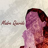 Madre Querida by Paulina Aguirre