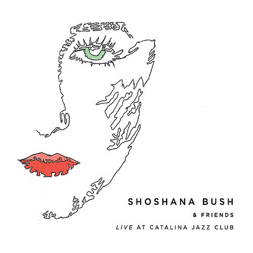 Shoshana Bush & Friends Live At Catalina Jazz Club by Shoshana Bush