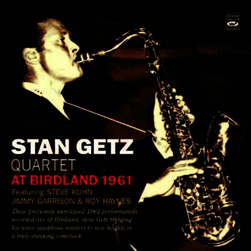Stan Getz Quartet at Birdland 1961 by Stan Getz
