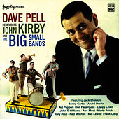Dave Pell Remembers John Kirby and the Big Small Bands by Dave Pell