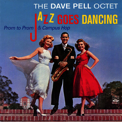 Jazz Goes Dancing - Prom to Prom & Campus Hop by Dave Pell