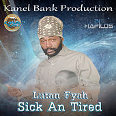 Sick an Tired - Single by Lutan Fyah