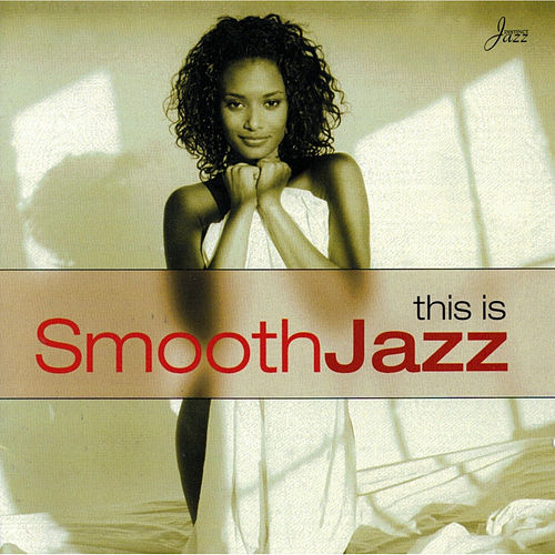 This Is Smooth Jazz by Various Artists