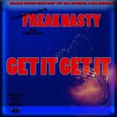 Get It Get It by Freak Nasty