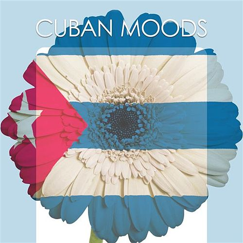 Cuban Moods by Various Artists