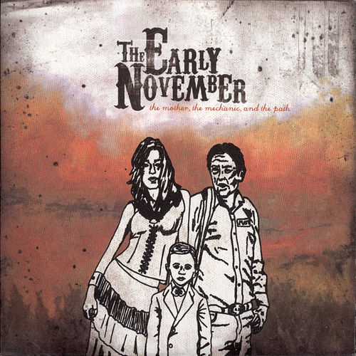 The Mother, the Mechanic, and the Path by The Early November