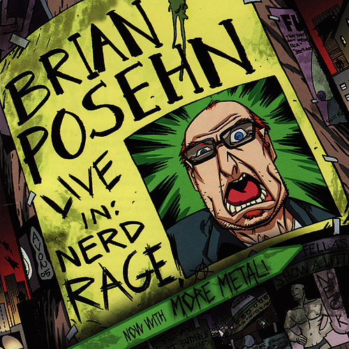 Live In:Nerd Rage by Brian Posehn