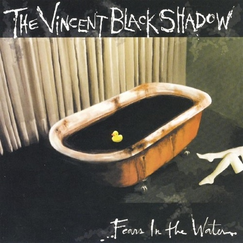 Fear's In The Water by The Vincent Black Shadow