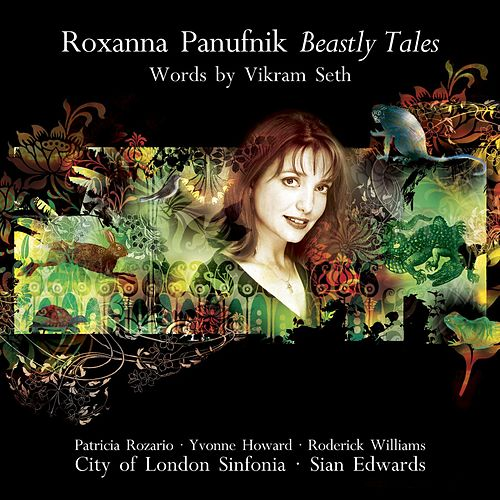 Roxanna Panufnik: Beastly Tales (words by Vikram Seth) by Patricia Rozario