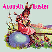 Acoustic Easter by Various Artists