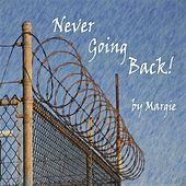 Never Going Back by Margie